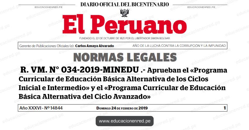 R. VM. N° 034-2019-MINEDU - Aprueban el «Programa Curricular de Educación Básica Alternativa de los Ciclos Inicial e Intermedio» y el «Programa Curricular de Educación Básica Alternativa del Ciclo Avanzado» www.minedu.gob.pe