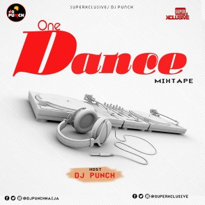 DOWNLOAD MIXTAPE: DJ Punch – One Dance Mix