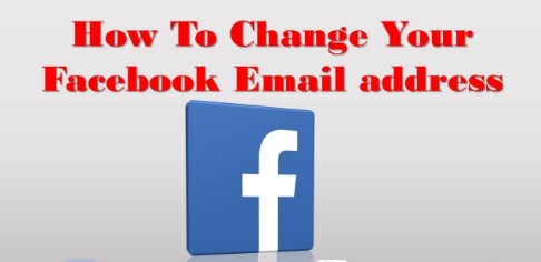 How Do You Change Your Facebook Email