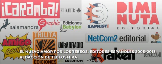 http://www.tebeosfera.com/documentos/el_nuevo_amor_por_los_tebeos._editores_espanoles_2005-2015.html