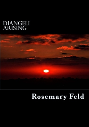 Diangeli Arising (Rosemary Feld)