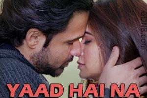 YAAD HAI NA – Arijit Singh – Raaz Reboot