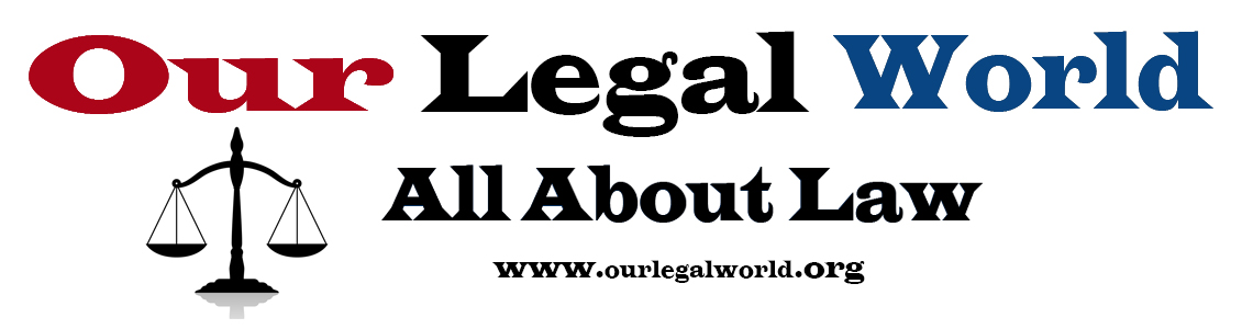 Our Legal World- All about law