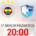 Fenerbahçe - BB Erzurumspor maçını izle