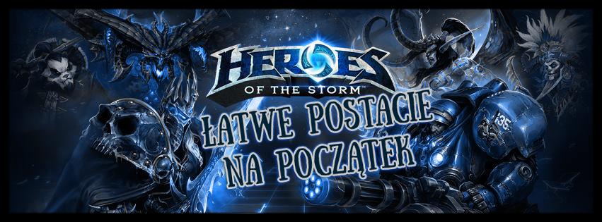 Heroes of The Storm łatwe postacie na start do gry