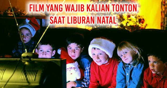 Film Yang wajib kalian tonton saat Liburan Natal