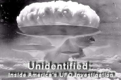 "History's ""Unidentified"" Examines Nuclear Weapons-Related UFO Incidents"
