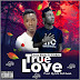 Jesse Blinkz Ft Kilobyte - True Love (Prod. By Bra Kofi Beats)