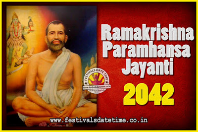 2042 Ramakrishna Paramhansa Jayanti Date & Time, 2042 Ramakrishna Paramhansa Jayanti Calendar
