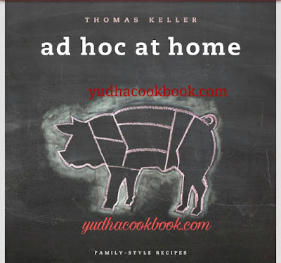 Download ebook AD HOC AT HOME by Thomas Keller