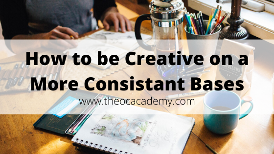 How to be Creative on a More Consistant Bases