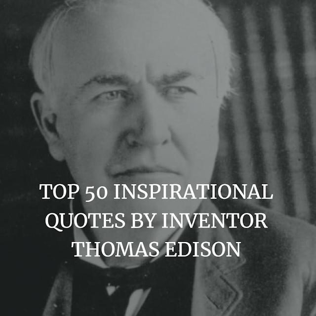 Thomas Edison Top Quotes