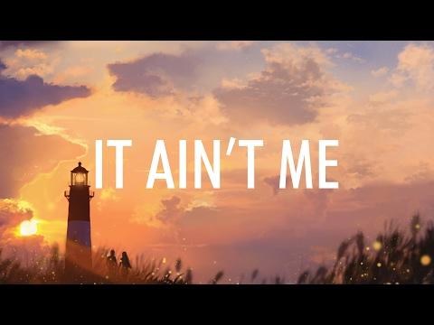 Arti Lirik Lagu It Ain't Me - Kygo & Selena Gomez