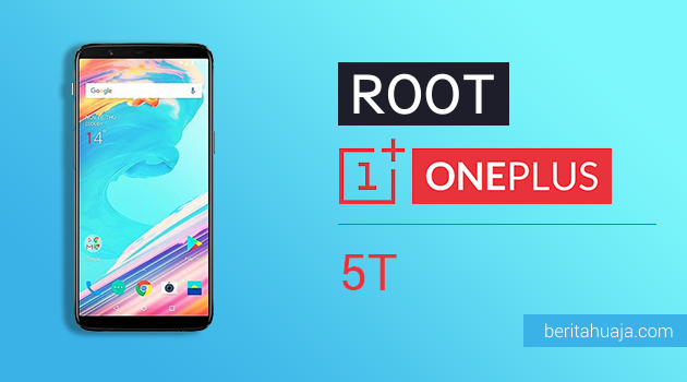 How To Root OnePlus 5T And Install TWRP Recovery