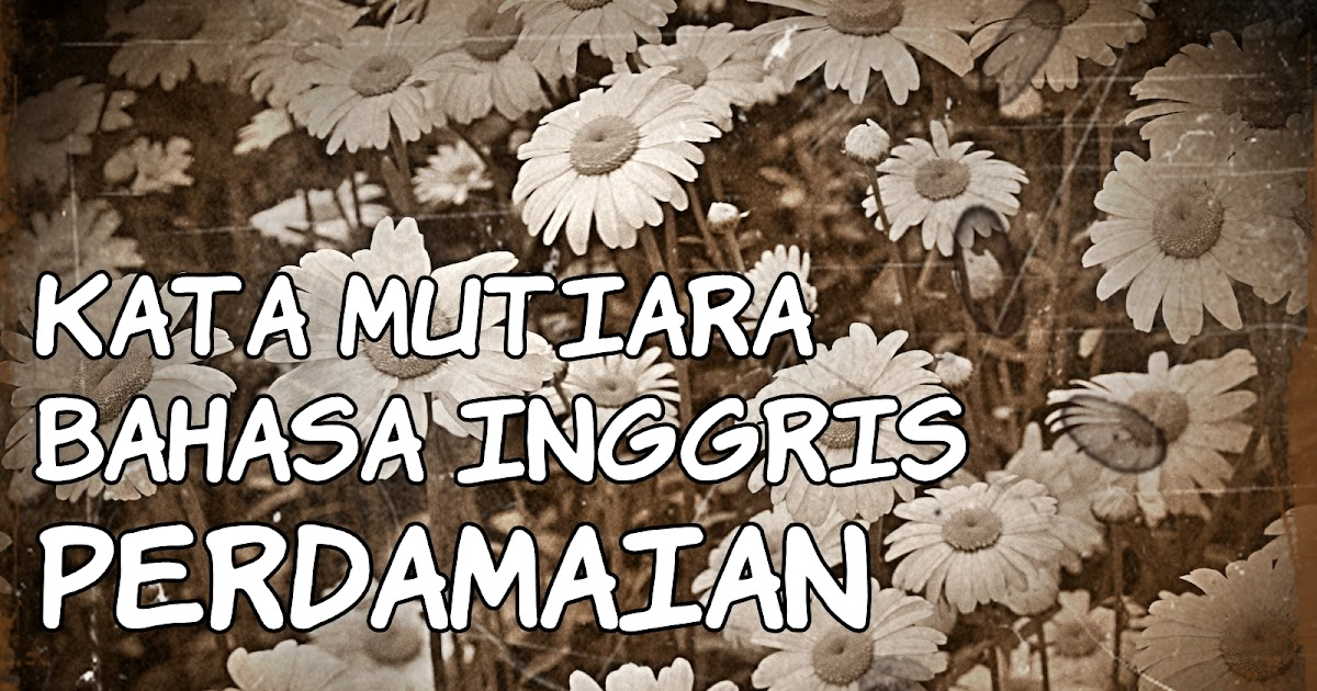 Kata Mutiara Bahasa Inggris Perdamaian