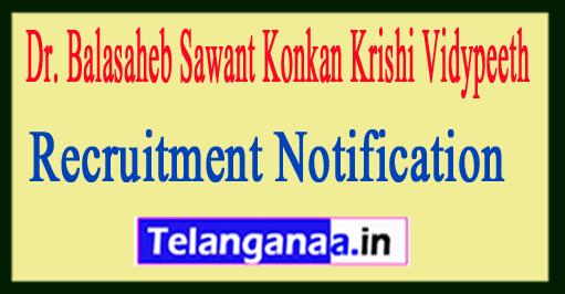 Dr. Balasaheb Sawant Konkan Krishi Vidypeeth DVSKKV Recruitment Notification 2017