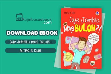 Download Novel Gue Jomblo Mas Buloh ?! by Dije, Mitha Pdf