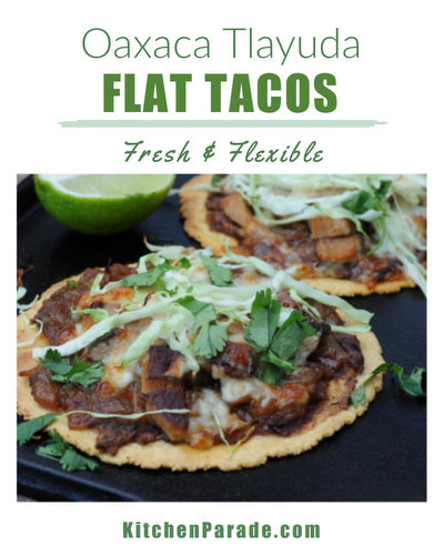 Oaxaca Tlayuda (Flat Tacos) ♥ KitchenParade.com, easy, healthy build-your-own crispy baked tortillas.