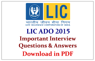 LIC ADO 2015-Important Interview Questions and Answers Download in PDF
