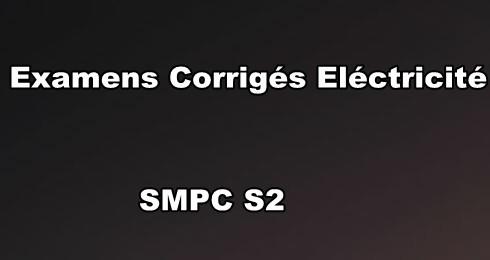 Examens et Contrôles Corrigés Electrostatique et Electrocinétique  SMPC S2 PDF