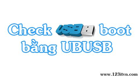 Kiểm tra USB Hiren's boot bằng phần mềm Ultimate Boot USB