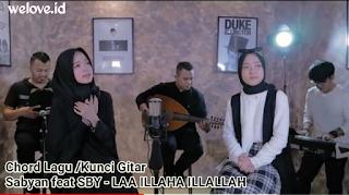 Chord Lagu LAA ILLAHA ILLALLAH Sabyan Gambus feat SBY