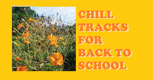 it's Nadyah.: CHILL TRACKS FOR BACK TO SCHOOL