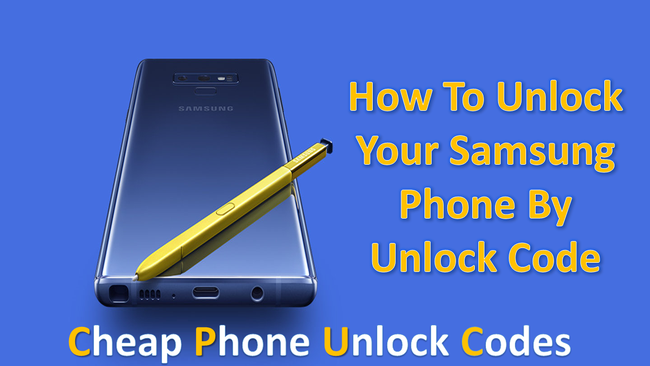 How to Unlock Your Samsung Phone By Unlock Code