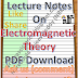 Lecture Notes on Electromagnetic Theory PDF Material Download