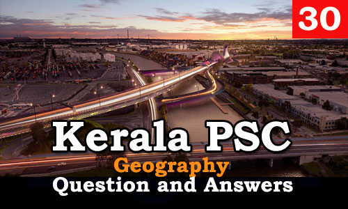 Kerala PSC Geography Question and Answers - 30