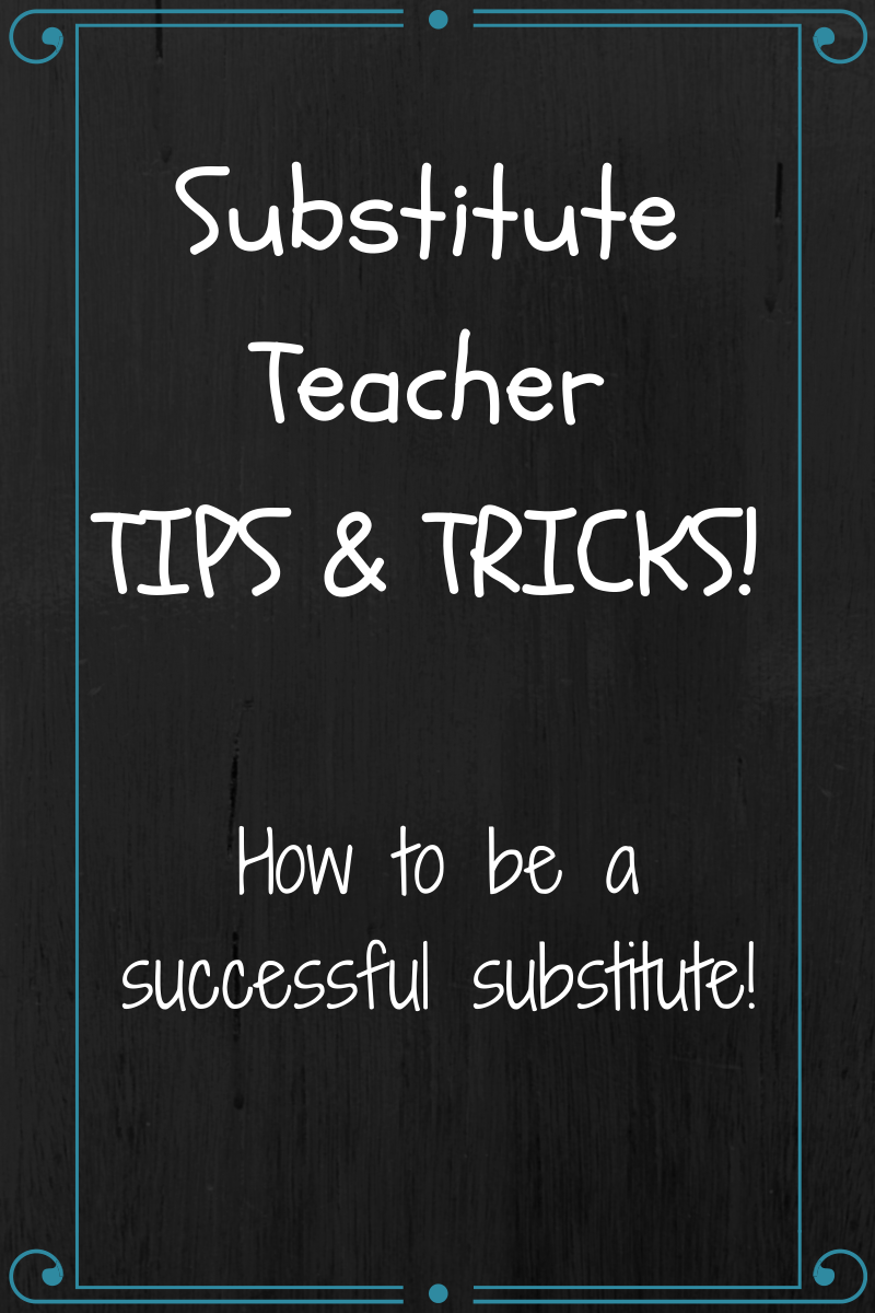 6 fantastic tips and tricks to help you be a successful substitute! This post will help erase any nerves you have about becoming a sub or help you turn around any negative subbing experiences you've had.