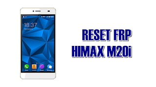 FRP Lock Google Account Himax H Classic M20i