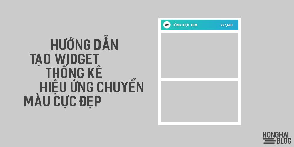 Hướng Dẫn tạo widget thống kê hiệu ứng chuyển màu cực đẹp