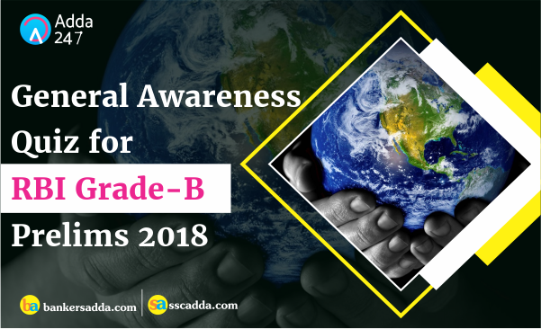 General Awareness Questions for RBI Grade-B Officers Exam | 08th August 2018