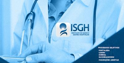 ISGH do Ceará abre processo seletivo com 1.092 oportunidades