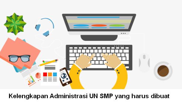 Kelengkapan Administrasi UN SMP yang harus dibuat