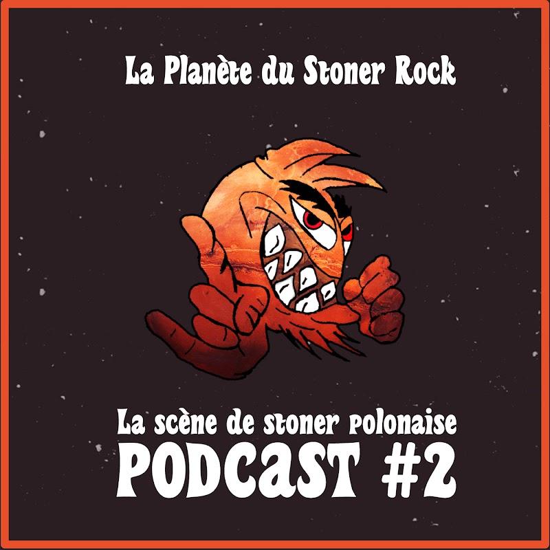 Podcast #2 - Petit détour sur la scène de stoner polonaise !