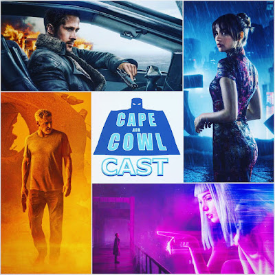 Cape and Cowl Cast #84 - Blade Runner 2049 Review Special