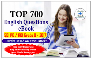 TOP 700 - English Practice eBook to Crack SBI PO/RBI Grade B-2017 Purely Based on New Pattern with Detailed Explanation - Download in PDF