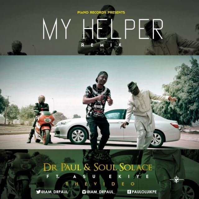 Video: My Helper Remix - Dr Paul & Soul Solace Ft. Asu Ekiye
