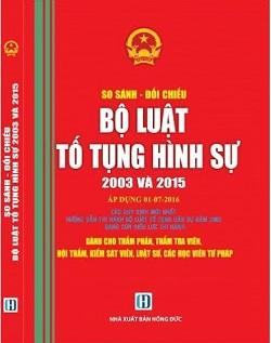 Sách so sánh đối chiếu và chỉ dẫn áp dụng Bộ luật tố tụng hình sự 2003 và 2015