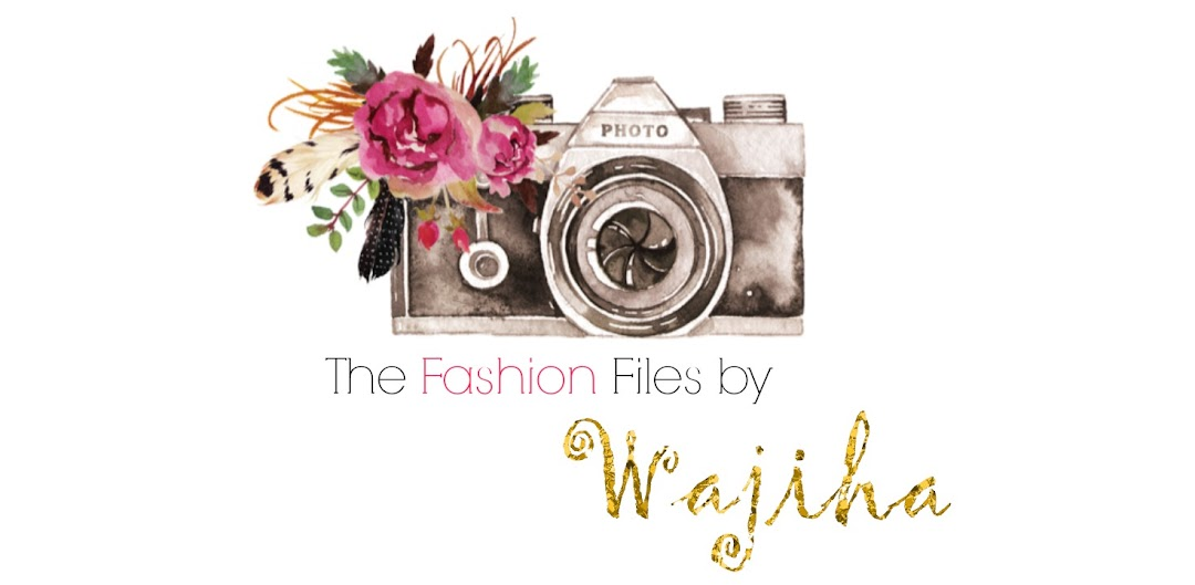 The Fashion Files by Wajiha
