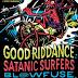 GOOD RIDDANCE + SATANIC SURFERS + BLOWFUSE en el XV aniversario de HFMN!
