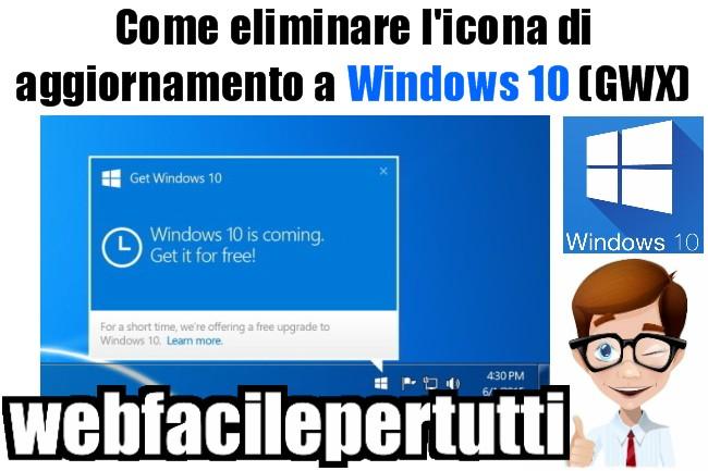 Come eliminare l'icona di aggiornamento a Windows 10 (GWX)