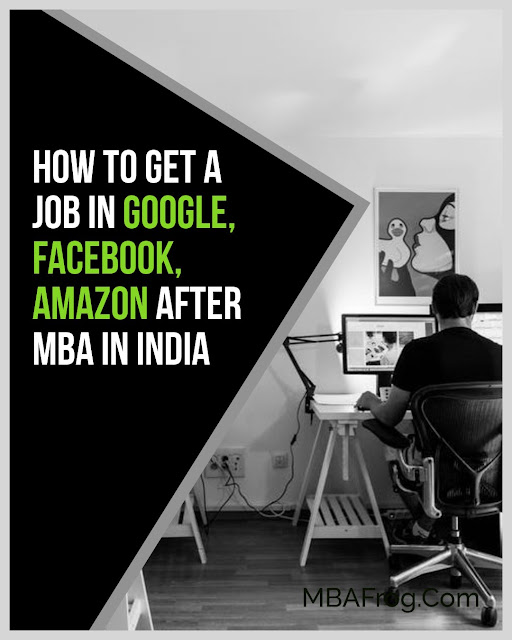 How To Get A Job in Google, Facebook, Amazon After MBA in India