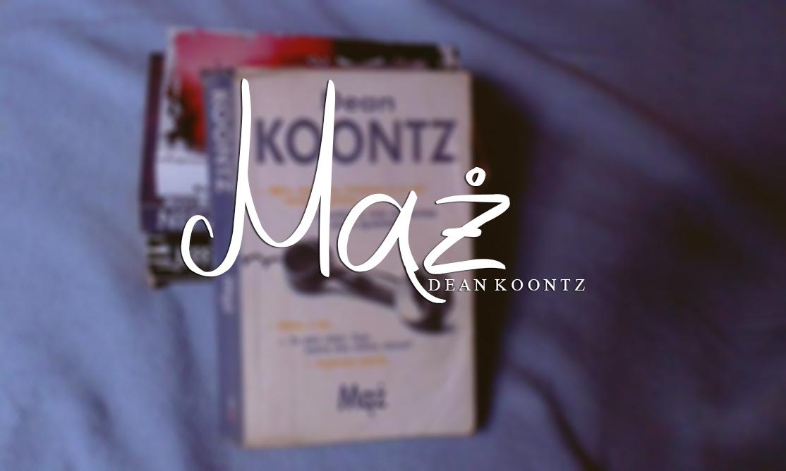 Dean Koontz - Mąż
