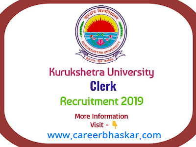 Kurukshetra University Clerk Recruitment 2019, Career in Kurukshetra University, Kurukshetra University recruitment 2019, Kurukshetra University jobs, Kurukshetra University vacancy 2019, clerk vacancy,