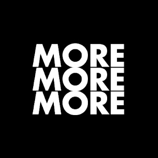 the word more is in white letters on a black background and written three times and stacked on top of each other