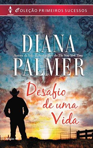 Desafio de uma Vida Harlequin Primeiros Sucessos - ed.49 - Diana Palmer