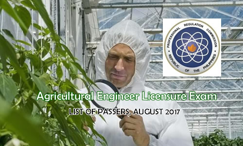 List of Passers for the August 2017 Agricultural Engineer Licensure Examination
